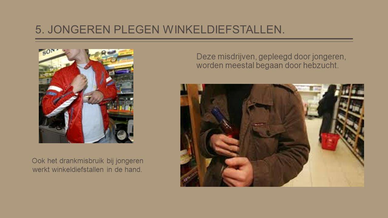 5. JONGEREN PLEGEN WINKELDIEFSTALLEN.