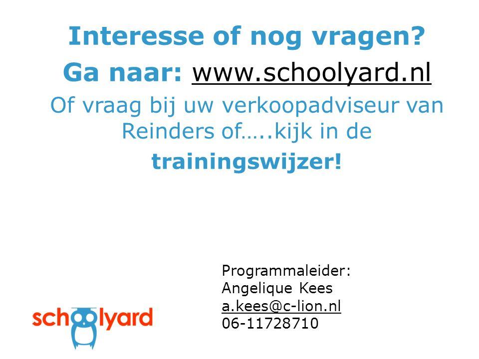 Programmaleider: Angelique Kees a.kees@c-lion.nl 06-11728710 a.kees@c-lion.nl Interesse of nog vragen.