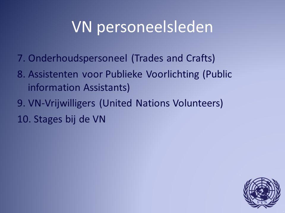 VN personeelsleden 7. Onderhoudspersoneel (Trades and Crafts) 8.