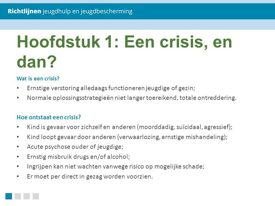 Hoofdstuk 1: Een crisis, en dan. Wat is een crisis.