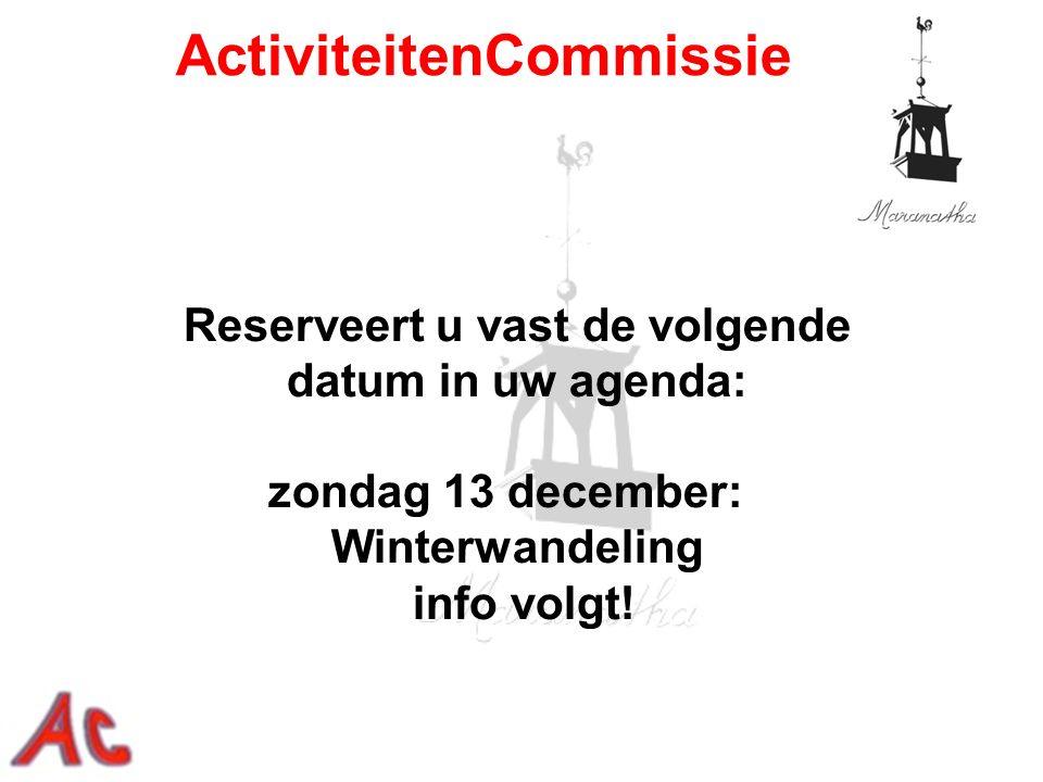 Reserveert u vast de volgende datum in uw agenda: zondag 13 december: Winterwandeling info volgt.