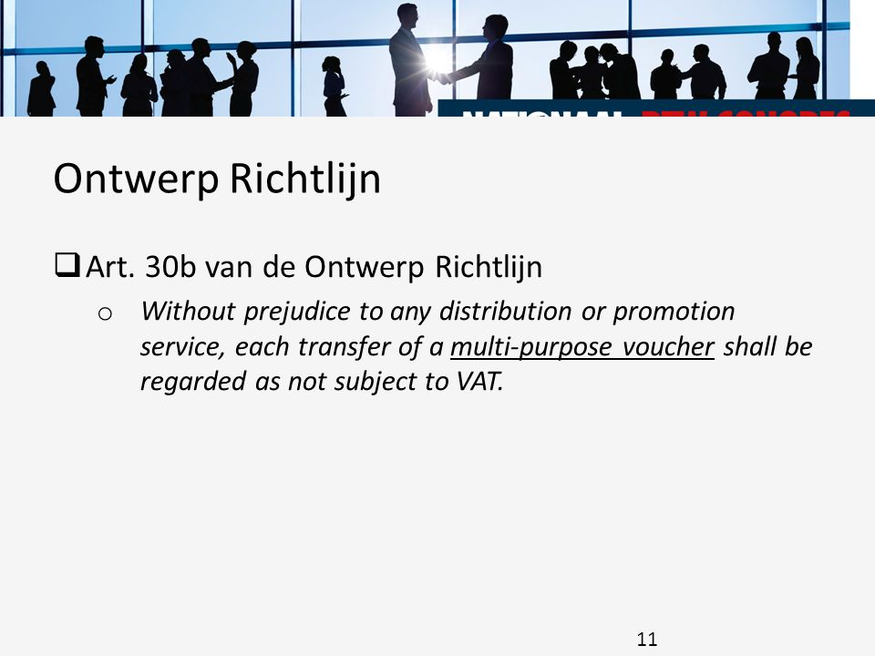  Art. 30b van de Ontwerp Richtlijn o Without prejudice to any distribution or promotion service, each transfer of a multi-purpose voucher shall be re