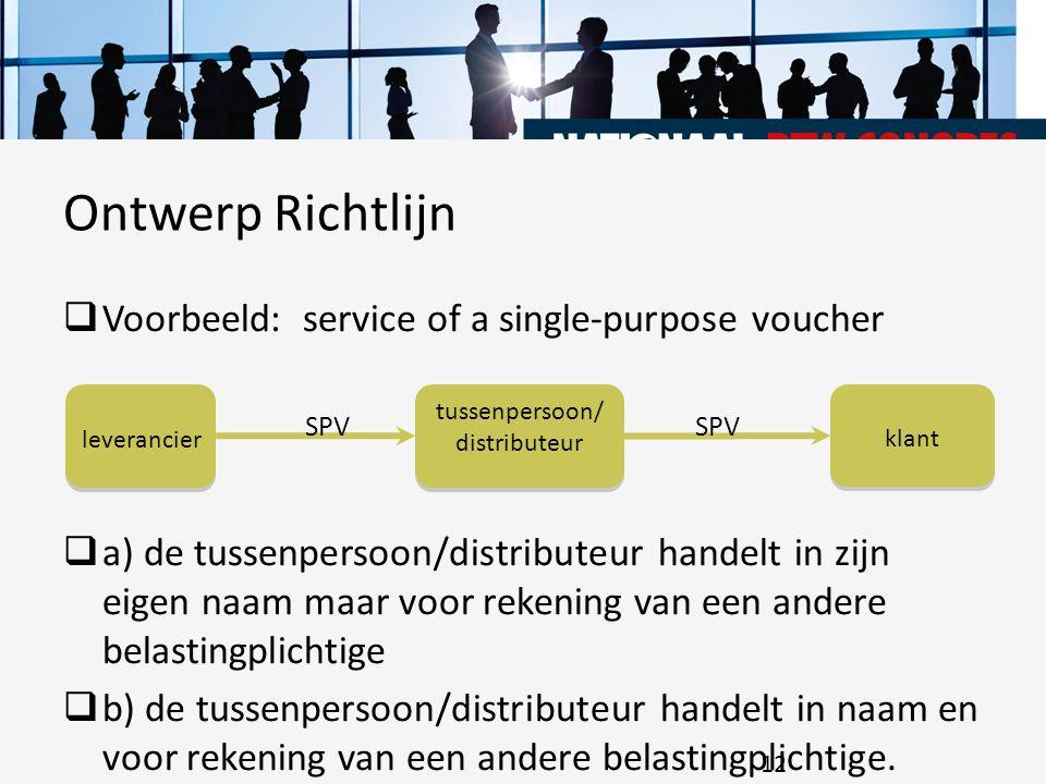  Voorbeeld: service of a single-purpose voucher  a) de tussenpersoon/distributeur handelt in zijn eigen naam maar voor rekening van een andere belas