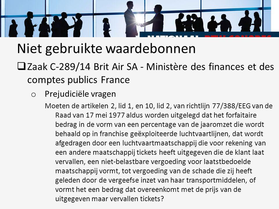  Zaak C-289/14 Brit Air SA - Ministère des finances et des comptes publics France o Prejudiciële vragen Moeten de artikelen 2, lid 1, en 10, lid 2, v