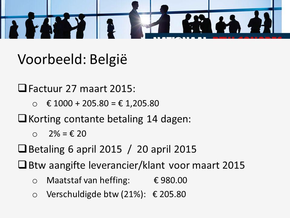  Factuur 27 maart 2015: o € 1000 + 205.80 = € 1,205.80  Korting contante betaling 14 dagen: o 2% = € 20  Betaling 6 april 2015 / 20 april 2015  Bt