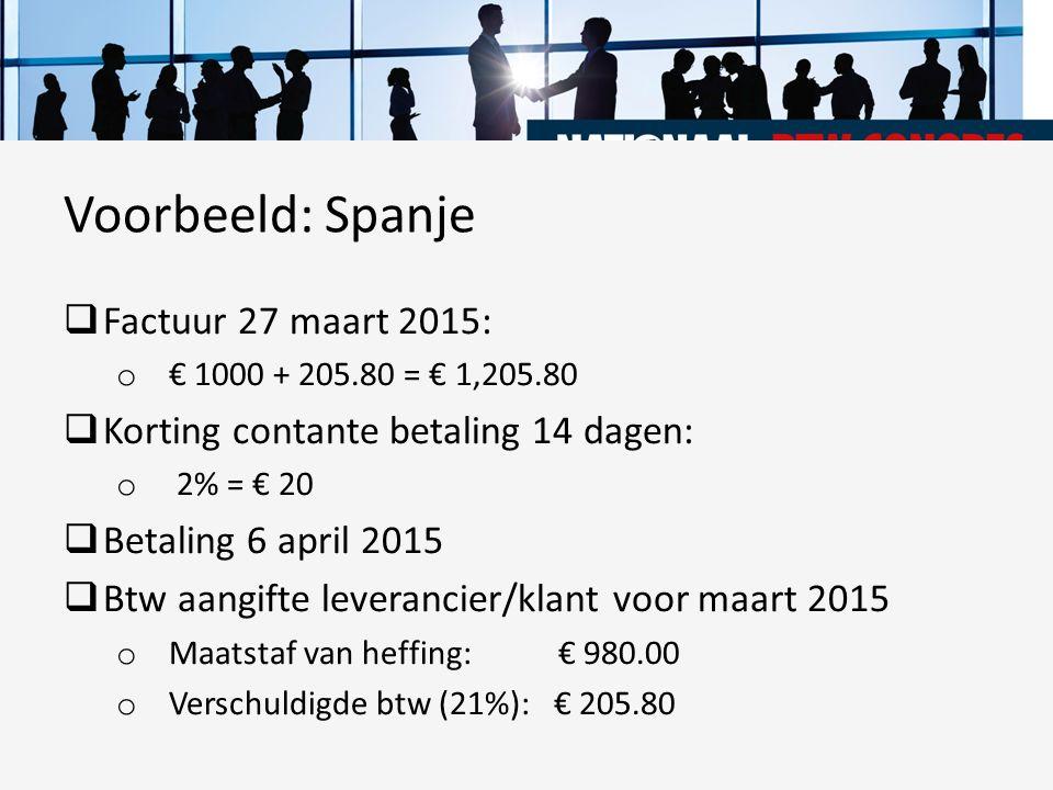  Factuur 27 maart 2015: o € 1000 + 205.80 = € 1,205.80  Korting contante betaling 14 dagen: o 2% = € 20  Betaling 6 april 2015  Btw aangifte lever