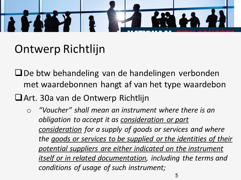 """ De btw behandeling van de handelingen verbonden met waardebonnen hangt af van het type waardebon  Art. 30a van de Ontwerp Richtlijn o """"Voucher"""" sha"""