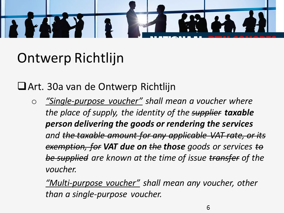 " Art. 30a van de Ontwerp Richtlijn o ""Single-purpose voucher"" shall mean a voucher where the place of supply, the identity of the supplier taxable pe"