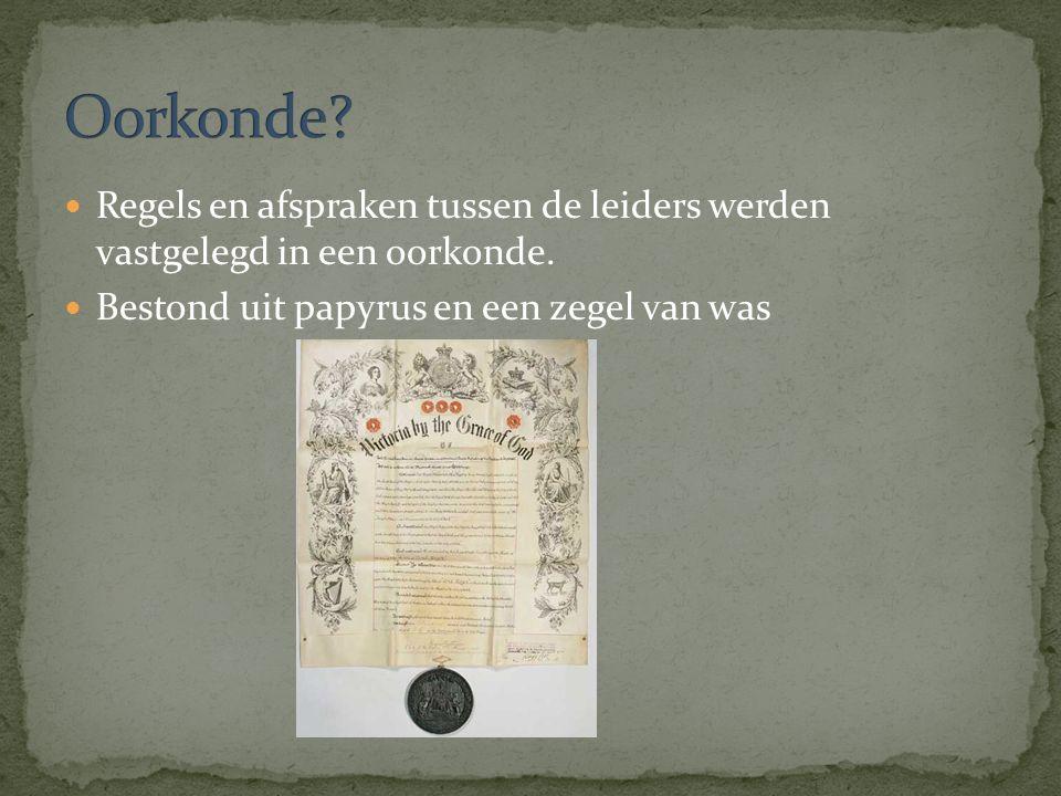 Regels en afspraken tussen de leiders werden vastgelegd in een oorkonde. Bestond uit papyrus en een zegel van was