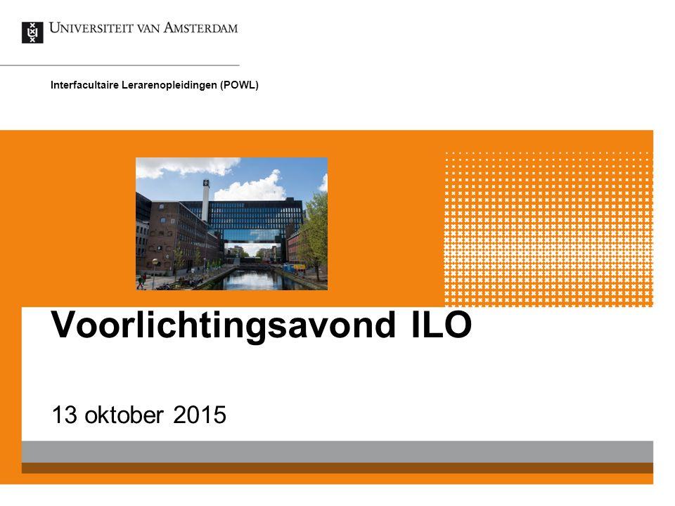 Voorlichtingsavond ILO 13 oktober 2015 Interfacultaire Lerarenopleidingen (POWL)