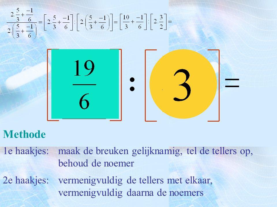Methode 2e haakjes: vermenigvuldig de tellers met elkaar, vermenigvuldig daarna de noemers 1e haakjes:maak de breuken gelijknamig, tel de tellers op,