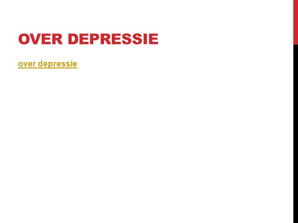 OVER DEPRESSIE over depressie