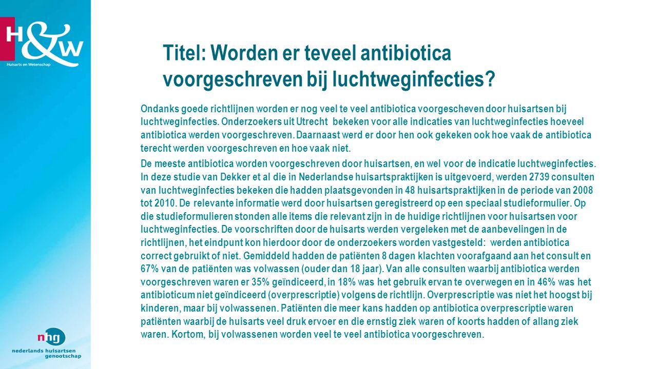 Titel: Worden er teveel antibiotica voorgeschreven bij luchtweginfecties.