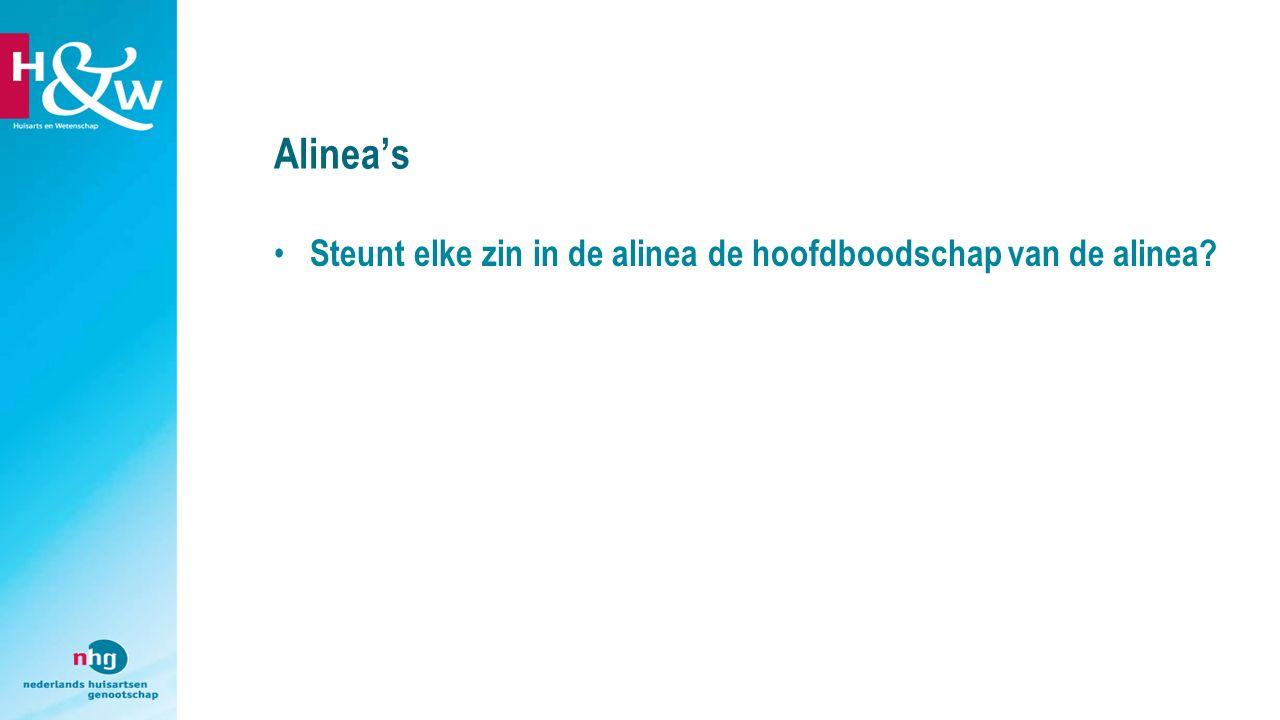 Alinea's Steunt elke zin in de alinea de hoofdboodschap van de alinea