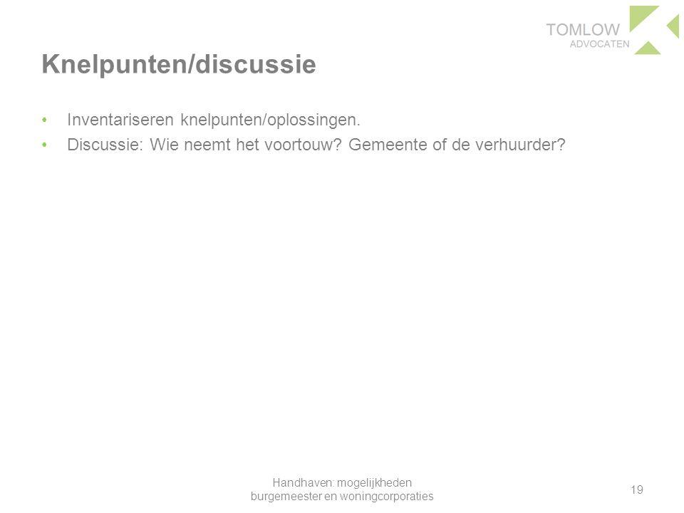 Knelpunten/discussie Inventariseren knelpunten/oplossingen.