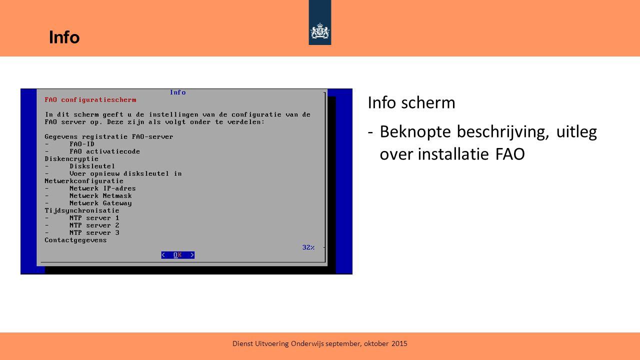 Info Info scherm -Beknopte beschrijving, uitleg over installatie FAO Dienst Uitvoering Onderwijs september, oktober 2015