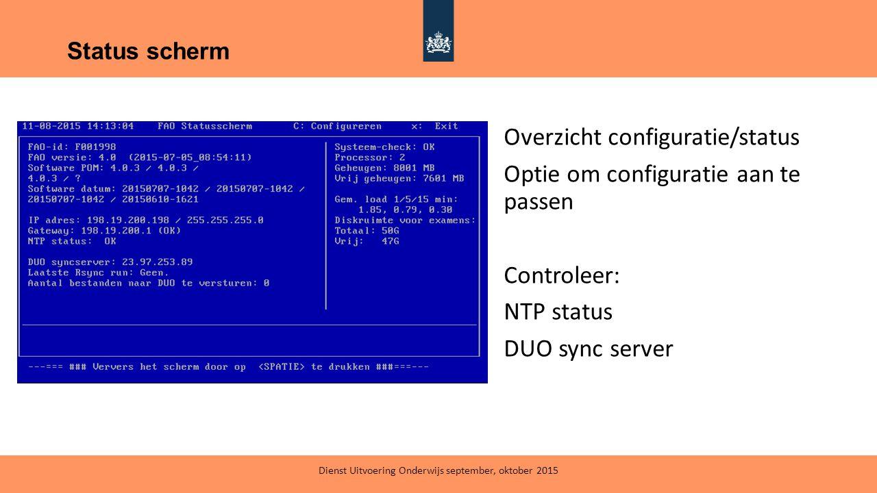 Status scherm Overzicht configuratie/status Optie om configuratie aan te passen Controleer: NTP status DUO sync server Dienst Uitvoering Onderwijs sep