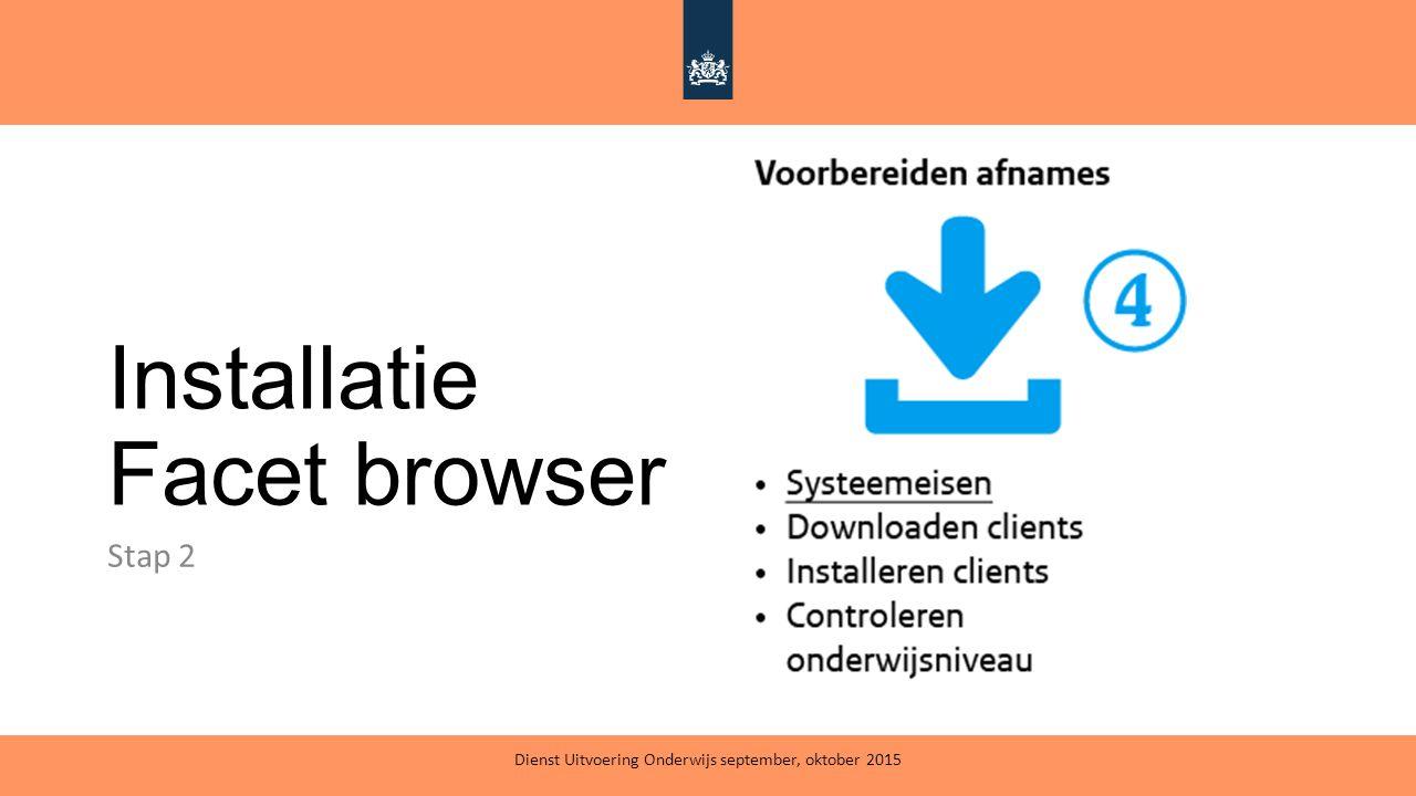 Installatie Facet browser Stap 2 Dienst Uitvoering Onderwijs september, oktober 2015