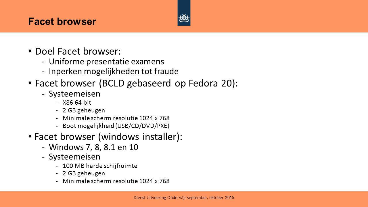 Doel Facet browser: -Uniforme presentatie examens -Inperken mogelijkheden tot fraude Facet browser (BCLD gebaseerd op Fedora 20): -Systeemeisen -X86 6