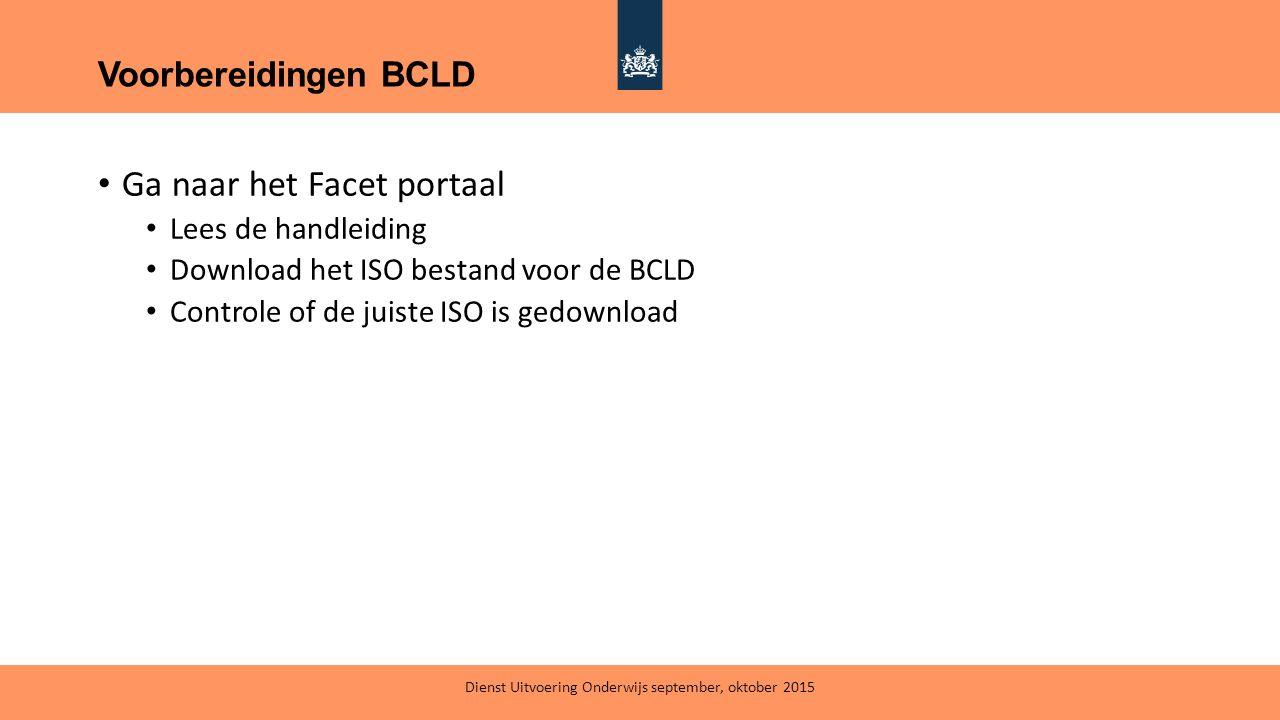 Ga naar het Facet portaal Lees de handleiding Download het ISO bestand voor de BCLD Controle of de juiste ISO is gedownload Voorbereidingen BCLD Diens