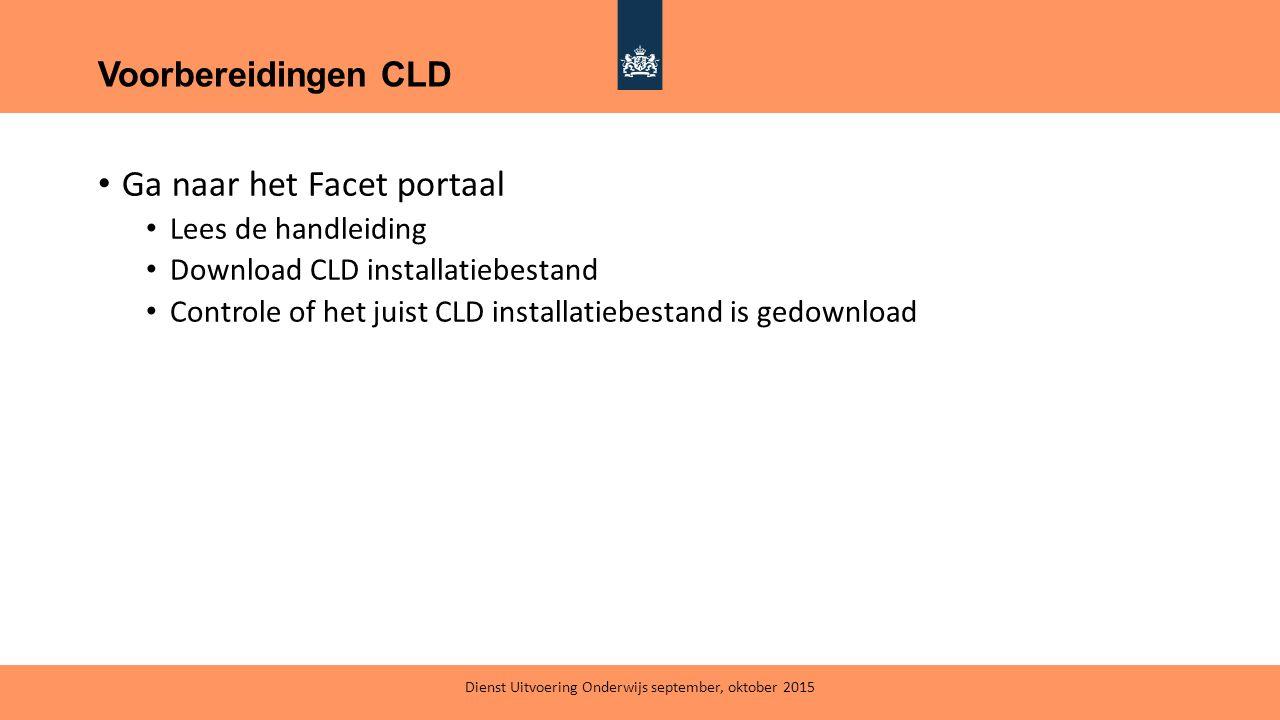 Ga naar het Facet portaal Lees de handleiding Download CLD installatiebestand Controle of het juist CLD installatiebestand is gedownload Voorbereiding
