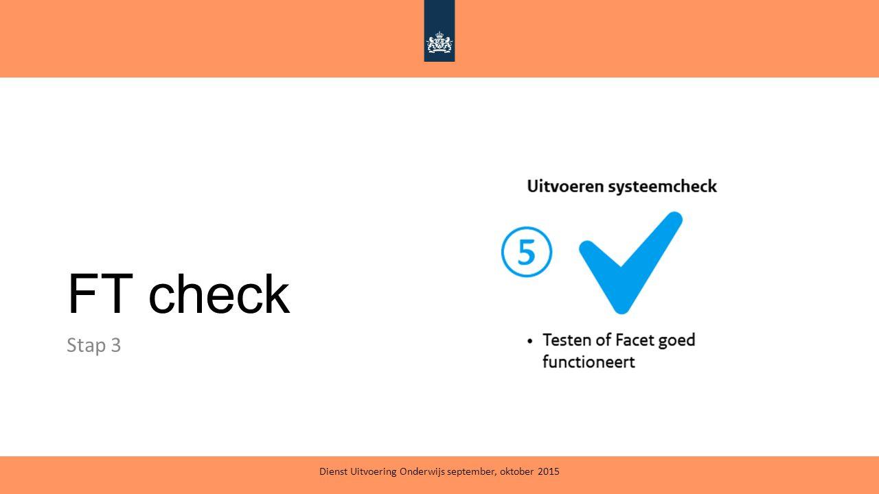 FT check Stap 3 Dienst Uitvoering Onderwijs september, oktober 2015