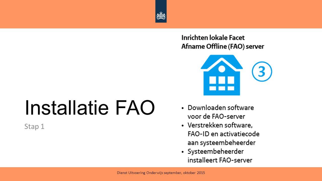 Installatie FAO Stap 1 Dienst Uitvoering Onderwijs september, oktober 2015