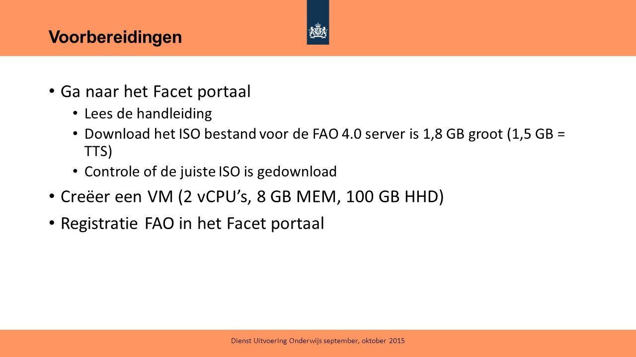 Ga naar het Facet portaal Lees de handleiding Download het ISO bestand voor de FAO 4.0 server is 1,8 GB groot (1,5 GB = TTS) Controle of de juiste ISO