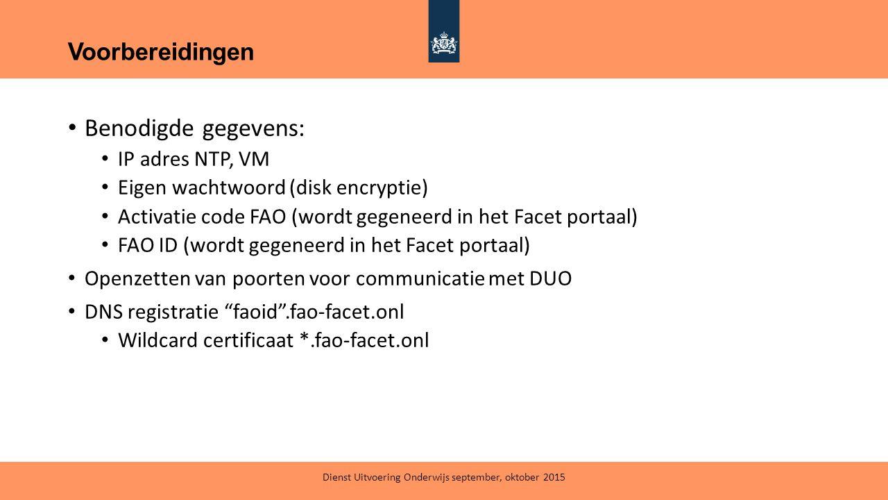 Benodigde gegevens: IP adres NTP, VM Eigen wachtwoord (disk encryptie) Activatie code FAO (wordt gegeneerd in het Facet portaal) FAO ID (wordt gegenee
