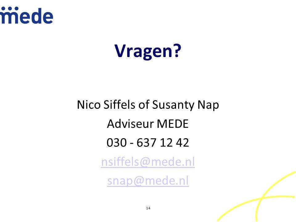 Vragen Nico Siffels of Susanty Nap Adviseur MEDE 030 - 637 12 42 nsiffels@mede.nl snap@mede.nl 14