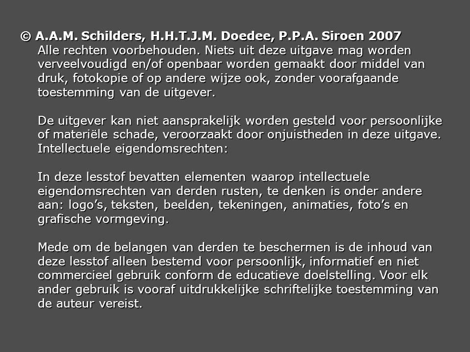 © A.A.M. Schilders, H.H.T.J.M. Doedee, P.P.A. Siroen 2007 Alle rechten voorbehouden. Niets uit deze uitgave mag worden verveelvoudigd en/of openbaar w