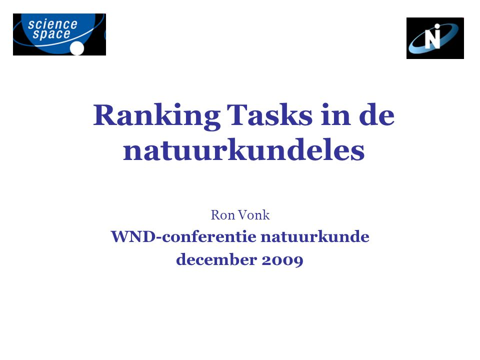 Ranking Tasks in de natuurkundeles Ron Vonk WND-conferentie natuurkunde december 2009