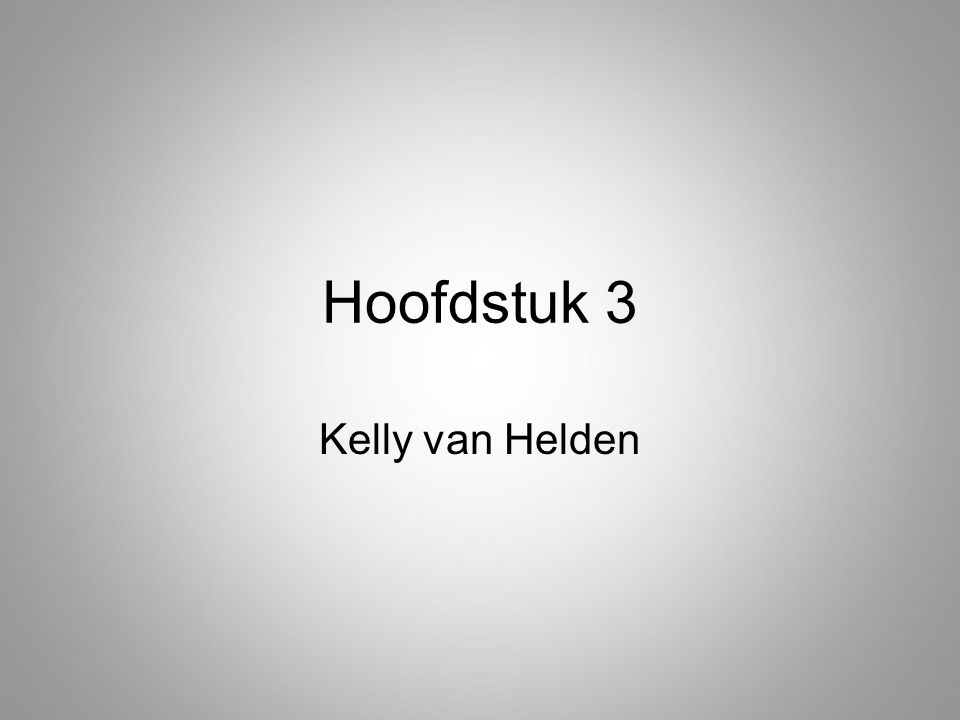 Hoofdstuk 3 Kelly van Helden