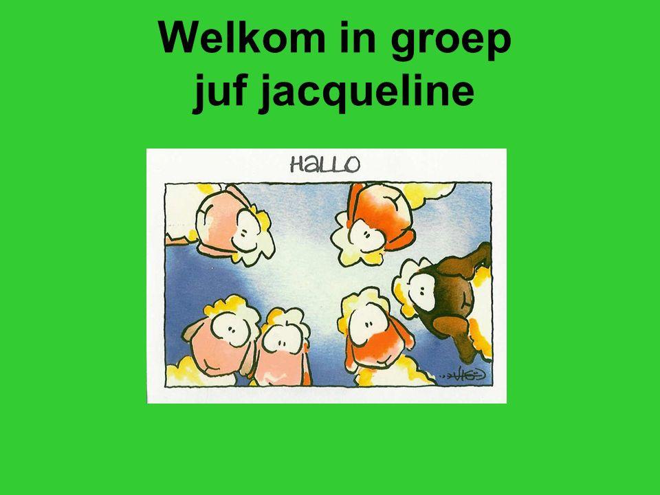Welkom in groep juf jacqueline