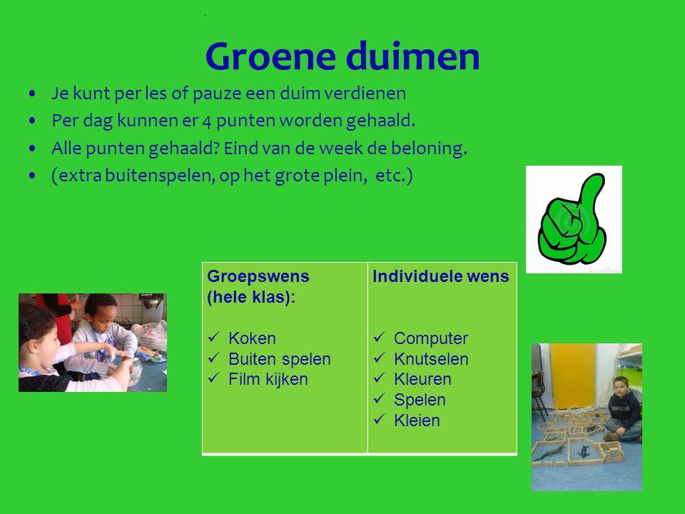 Groene duimen Groepswens (hele klas): Koken Buiten spelen Film kijken Individuele wens Computer Knutselen Kleuren Spelen Kleien..