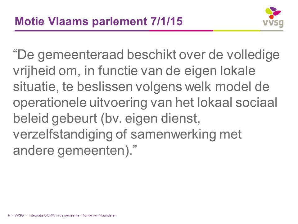 VVSG - Gemeenteraad beslist over uitvoering Drie modellen: Gemeentelijke welzijnsdienst Intern verzelfstandigd agentschap (IVA) Extern verzelfstandigd agentschap (EVA) Wat kan voor alle gemeentelijke beleidsdomeinen moet in aangepaste vorm ook kunnen voor uitvoering sociaal beleid Volledige vrijheid gemeenteraad Voor het geheel of voor onderdelen (combinaties mogelijk) integratie OCMW in de gemeente - Ronde van Vlaanderen16 -