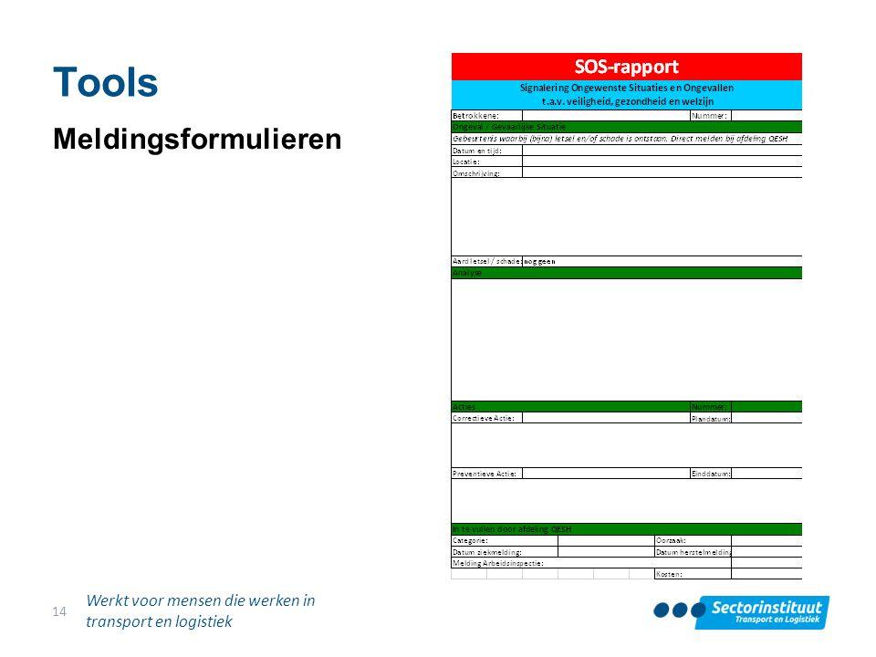 Tools Meldingsformulieren Werkt voor mensen die werken in transport en logistiek 14