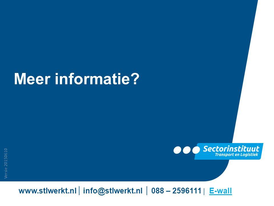 Versie 20150610 Meer informatie? www.stlwerkt.nl │ info@stlwerkt.nl │ 088 – 2596111 | E-wallE-wall Vertragen voor overgang