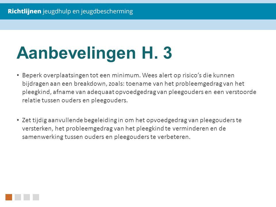 Aanbevelingen H. 3 Beperk overplaatsingen tot een minimum.