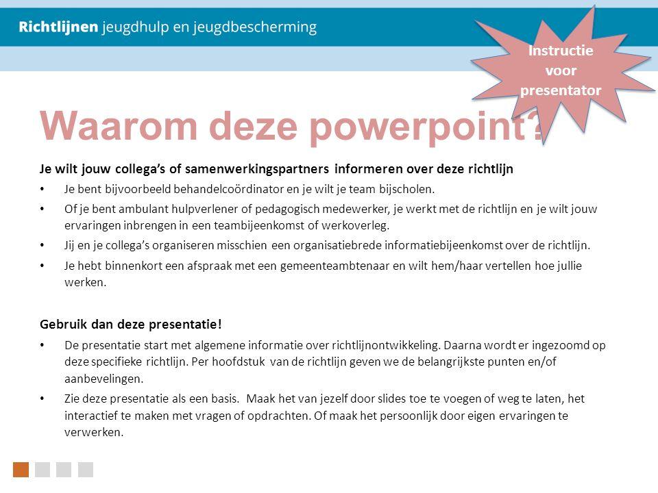 Waarom deze powerpoint.