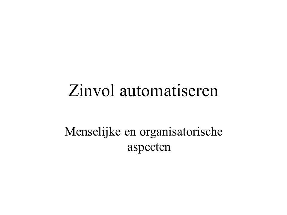 Zinvol automatiseren Menselijke en organisatorische aspecten