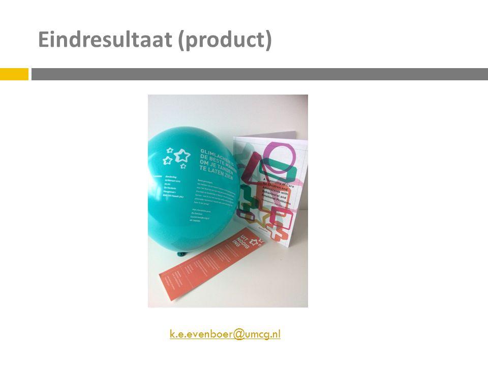 Eindresultaat (product) k.e.evenboer@umcg.nl