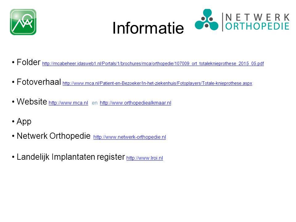 Informatie Folder http://mcabeheer.idasweb1.nl/Portals/1/brochures/mca/orthopedie/107009_ort_totaleknieprothese_2015_05.pdf http://mcabeheer.idasweb1.