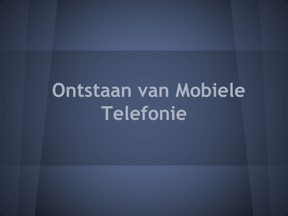 Ontstaan van Mobiele Telefonie