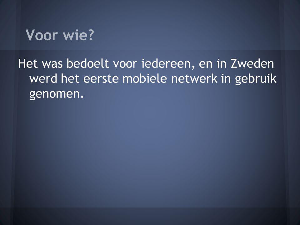 Het was bedoelt voor iedereen, en in Zweden werd het eerste mobiele netwerk in gebruik genomen.