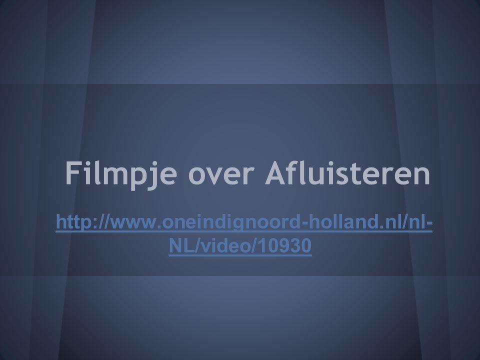 Filmpje over Afluisteren http://www.oneindignoord-holland.nl/nl- NL/video/10930