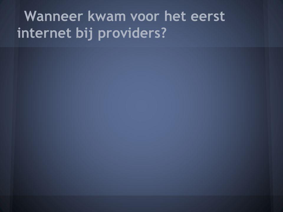 Wanneer kwam voor het eerst internet bij providers