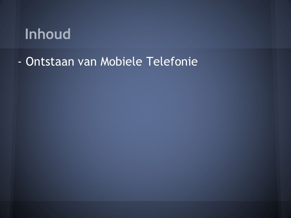 - Ontstaan van Mobiele Telefonie