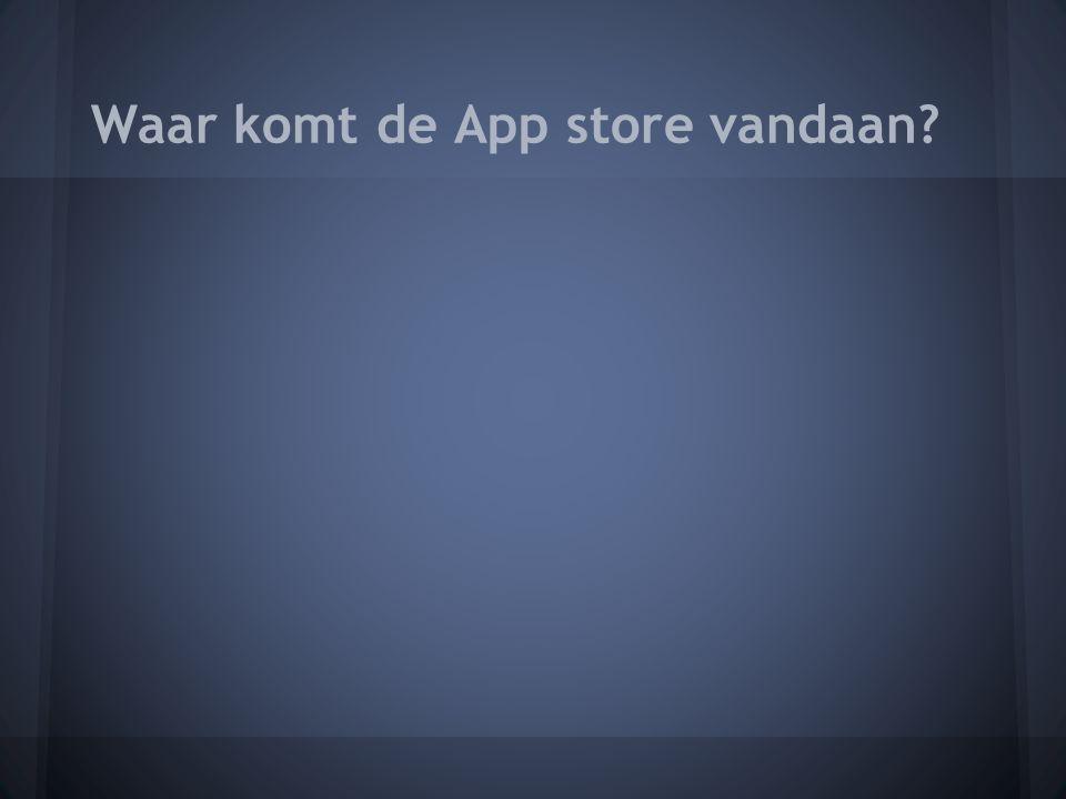 Waar komt de App store vandaan