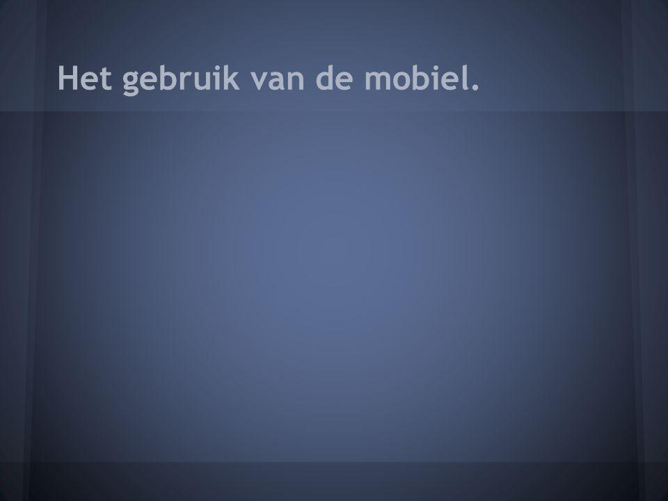 Het gebruik van de mobiel.